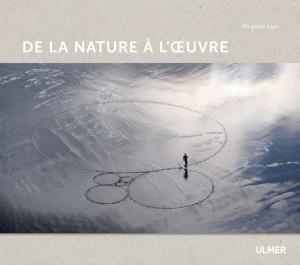 De la nature à l'oeuvre, Virginie Luc, ed. Ulmer, Octobre 2014